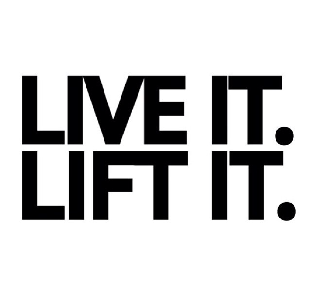 Live it. Lift it.#1